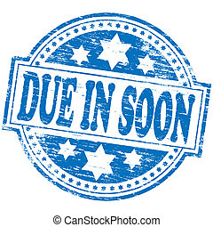 Due In Soon Stamp - Rubber stamp illustration showing DUE IN...