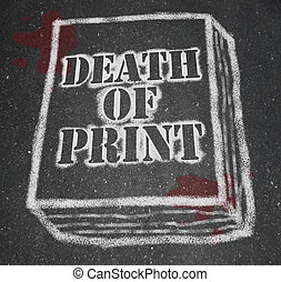 Death of Print - Chalk Outline of Book - A chalk outline of...