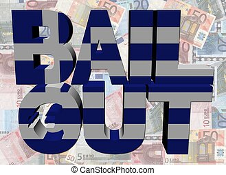 Greek Bail Out text on euros illustration