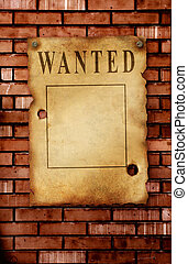 Wanted - The wild West. Old poster on brick wall