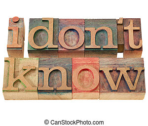 I do not know in letterpress type - I do not know phrase in...