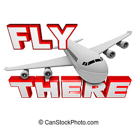 Fly There - Jet Airplane and Travel Words