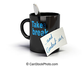 Mug where its written take a break and note with handwritten...