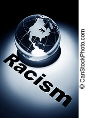 Racism - globe, concept of Racism