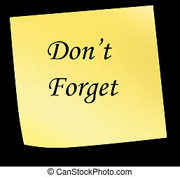 Dont Forget Sticky Note - Sticky Note Saying Dont forget...