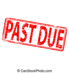 "Past Due Stamp - Rubber stamp illustration showing ""PAST..."