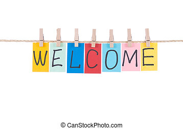 Welcome,words hang by wooden peg - Welcome, paper words card...