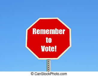 Remember to vote - Stop sign with message isolated against...