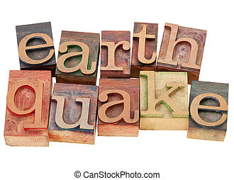 earthquake in letterpress type - earthquake - isolated word...