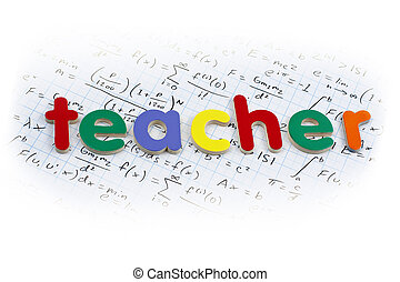 teacher - Teacher written in colorful wooden letters over a...