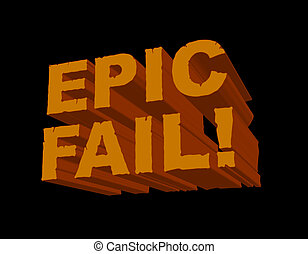 Epic Fail 3D - A fun 3D image with Epic Fail in a cracked...
