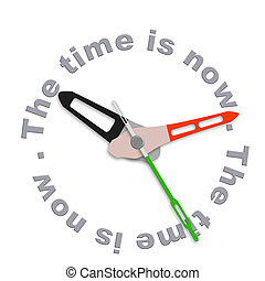 the time is now live in the present not in the future or the...