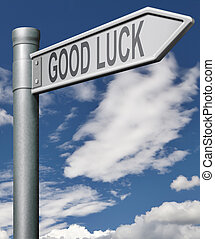 good luck road sign good fortune and best wishes success in...
