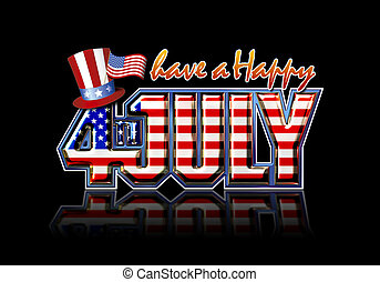 Happy July 4th Black - Have a Happy 4th July graphic with...