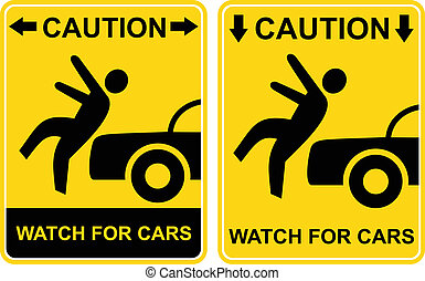Caution - watch for cars - Pedestrian sign - Caution, watch...