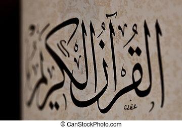 Al Quran ul Kareem. - Arabic Letters Caligraphy