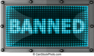 banned  announcement on the LED display