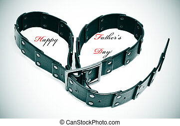 happy fathers day - a belt forming a heart and the sentence...
