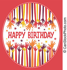 Happy birthday hands. - Happy birthday hands design vector.