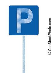 青, 棒, 空, 隔離された,  roadsign, 印, 定型, 場所, 道, 駐車, 交通, ポスト, P