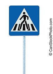 Zebra crossing pedestrian cross warning traffic sign pole -...