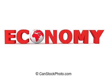 Economy World Red - red word Economy with 3D globe replacing...