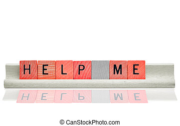 Help me in red wooden letters - Concept of help message left...