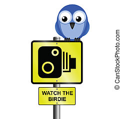 Speed camera sign with photographic saying watch the birdie
