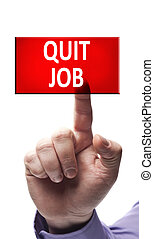 Quit job button pressed by male hand