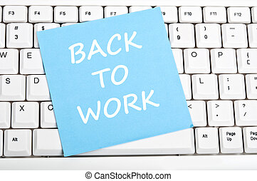 Back to work message - Back to work mesage on keyboard