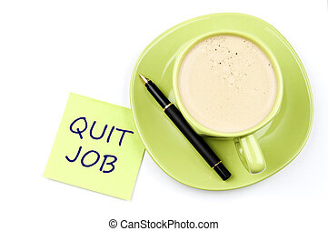 Quit job note and coffee - Quit job on note and coffee