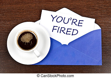You're fired message and coffee