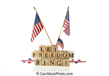 Let Freedom Ring! - Rustic alphabet blocks arranged to...