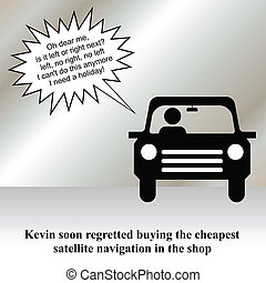 sat nav - Kevin wished he had not bought the cheapest sat...