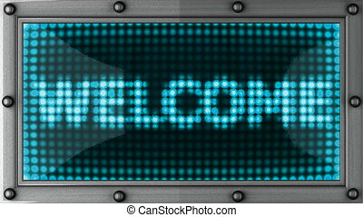 welcome  announcement on the LED display