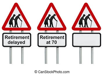 Retirement delayed roadsign