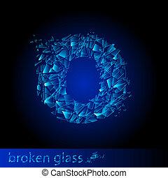 One letter of broken glass - O