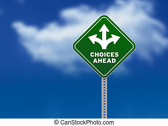 Choices Ahead Road Sign - High resolution graphic of a green...