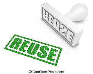 "Reuse - ""REUSE"" rubber stamp. Part of a series of stamp..."