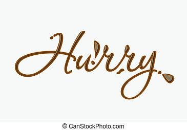 Chocolate hurry text made of chocolate vector design...