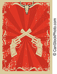 Cowboy old paper background for text with bull skull and guns .Retro image for text