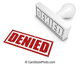 "Denied - ""DENIED"" rubber stamp. Part of a rubber stamp..."