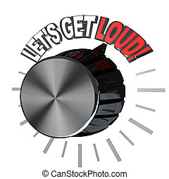 Lets Get Loud Volume Knob Turned to Highest Level - A volume...