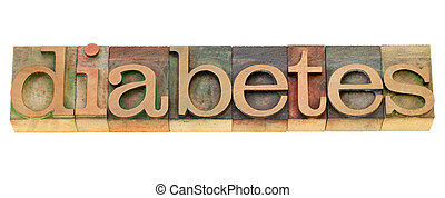 diabetes - word in letterpress type - diabetes - health...