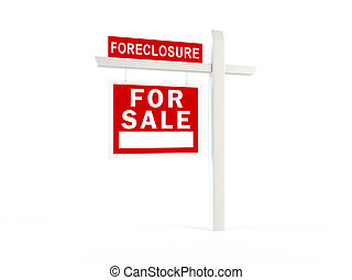 Foreclosure sign - 3D rendering of a foreclosure sign...