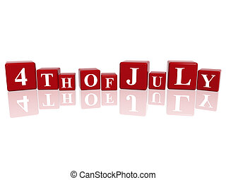 4th of July in 3d cubes - 3d red cubes with letters makes...