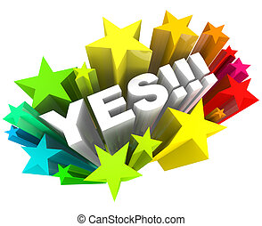 Yes Word and Stars - Agreement and Excitement - The word Yes...