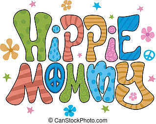 Hippie Mommy - Colorful Illustration Featuring the Words...