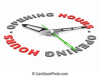 opening hours of a store or shop or business time scedule....