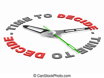 time to decide - Time to decide making decisions and...
